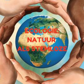 Ecologie: natuur als stemloze